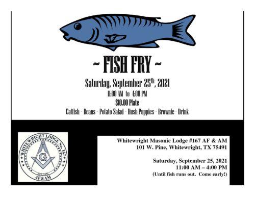 "Whitewright Masonic Lodge ""FISH FRY"" Saturday, Sept. 25th 11:00 AM  – 4:00 PM"